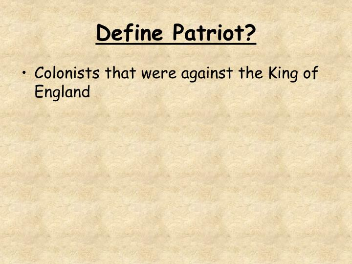Define Patriot?