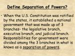 define separation of powers