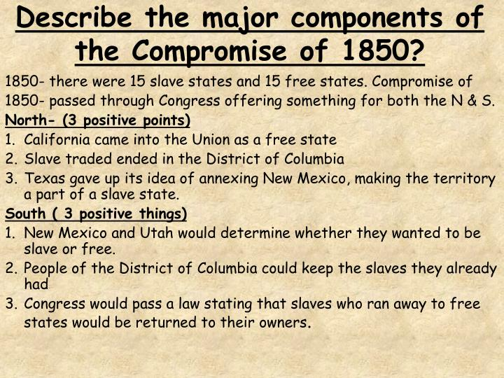 Describe the major components of the Compromise of 1850?