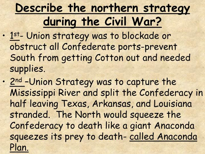 Describe the northern strategy during the Civil War?