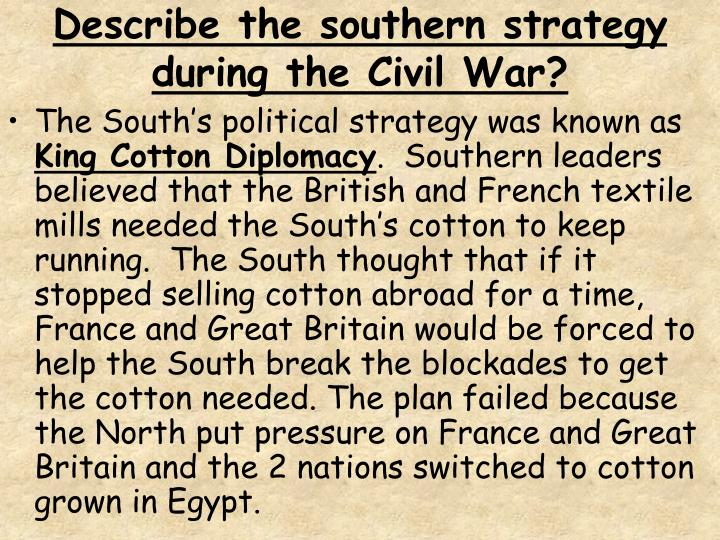 Describe the southern strategy during the Civil War?