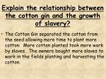 explain the relationship between the cotton gin and the growth of slavery