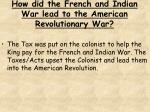 how did the french and indian war lead to the american revolutionary war