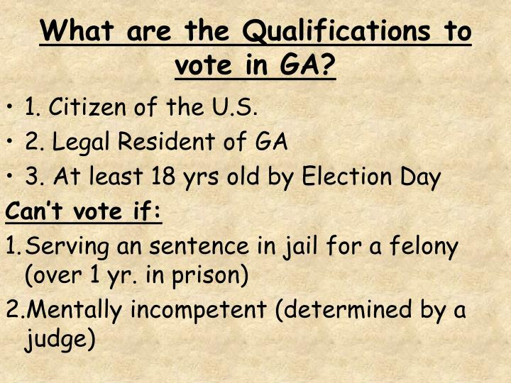 What are the Qualifications to vote in GA?