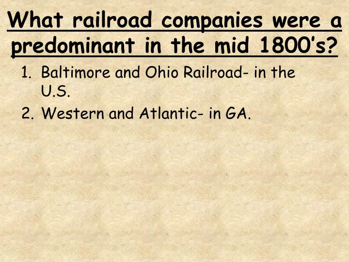 What railroad companies were a predominant in the mid 1800's?