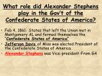 what role did alexander stephens play in the gov t of the confederate states of america