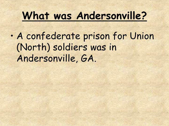 What was Andersonville?