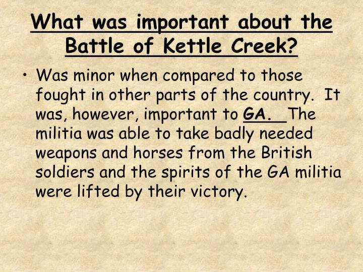 What was important about the Battle of Kettle Creek?