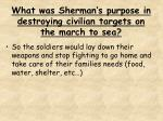 what was sherman s purpose in destroying civilian targets on the march to sea