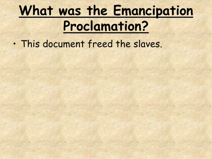 What was the Emancipation Proclamation?