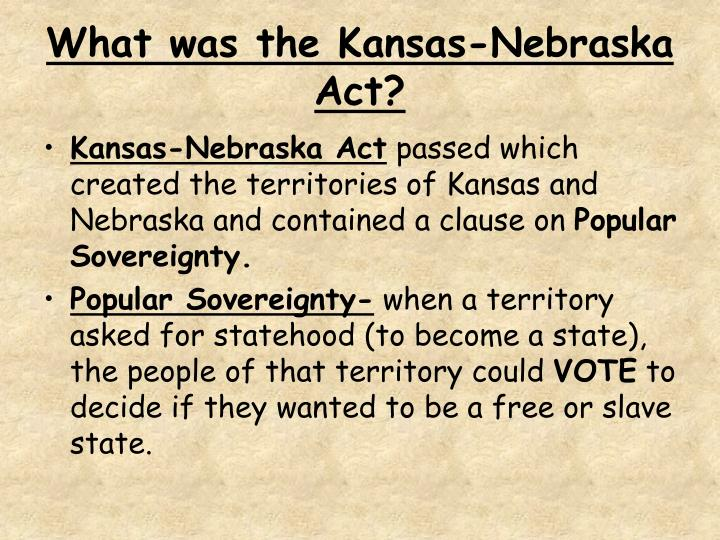 What was the Kansas-Nebraska Act?