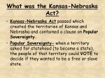 what was the kansas nebraska act