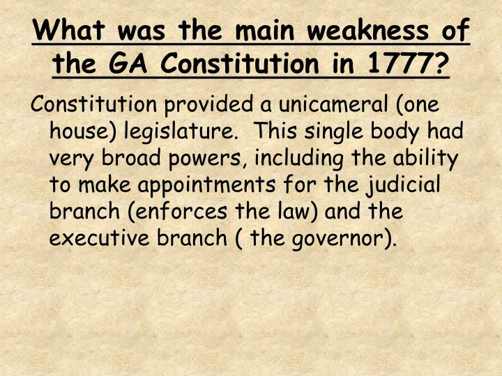 What was the main weakness of the GA Constitution in 1777?