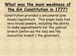 what was the main weakness of the ga constitution in 1777