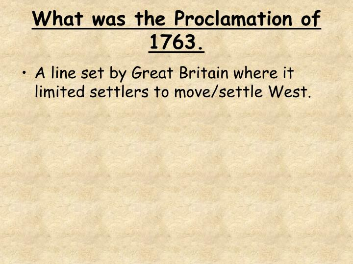 What was the Proclamation of 1763.