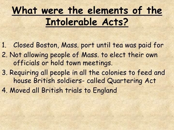 What were the elements of the Intolerable Acts?