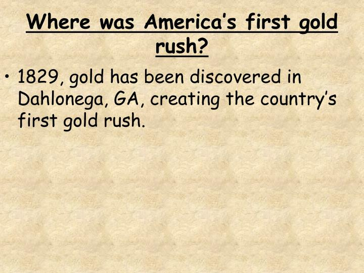 Where was America's first gold rush?