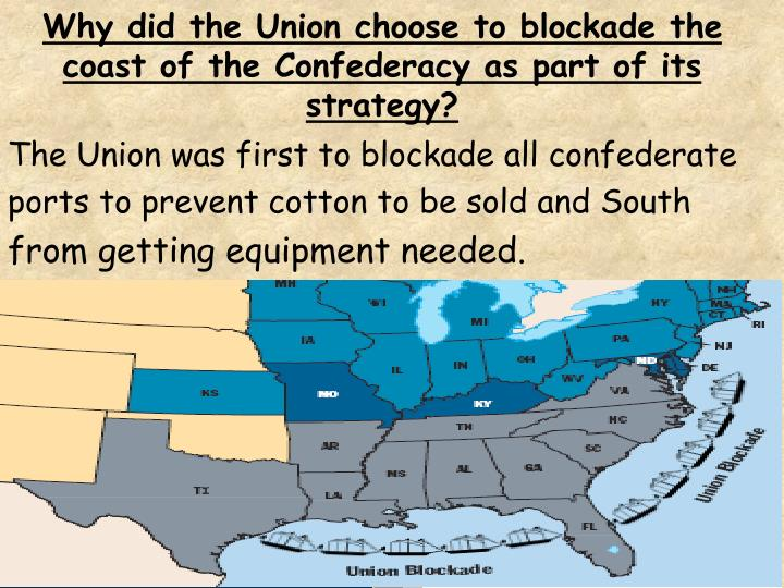 Why did the Union choose to blockade the coast of the Confederacy as part of its strategy?