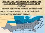 why did the union choose to blockade the coast of the confederacy as part of its strategy