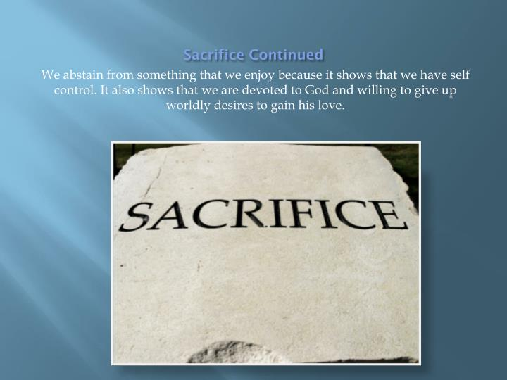 Sacrifice Continued
