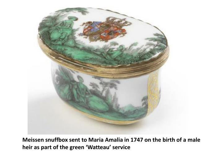 Meissen snuffbox sent to Maria Amalia in 1747 on the birth of a male heir as part of the green 'Watteau' service