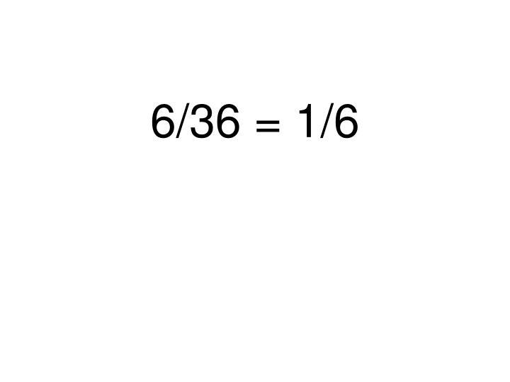 6/36 = 1/6