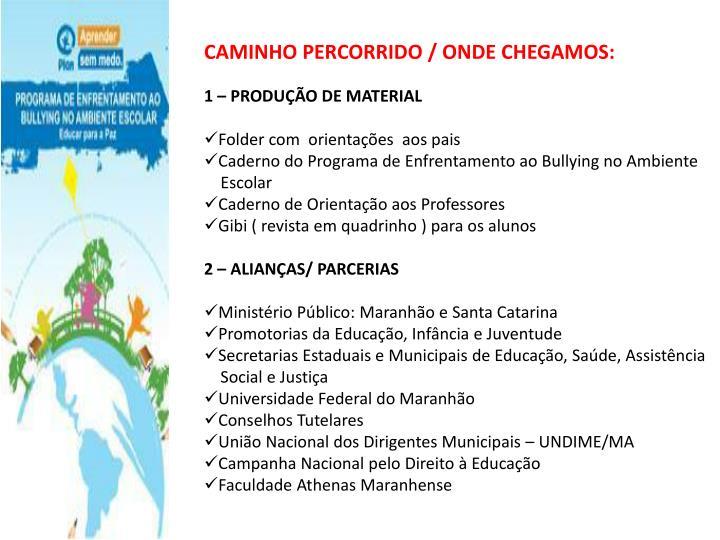 CAMINHO PERCORRIDO / ONDE CHEGAMOS: