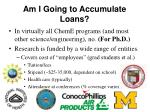 am i going to accumulate loans
