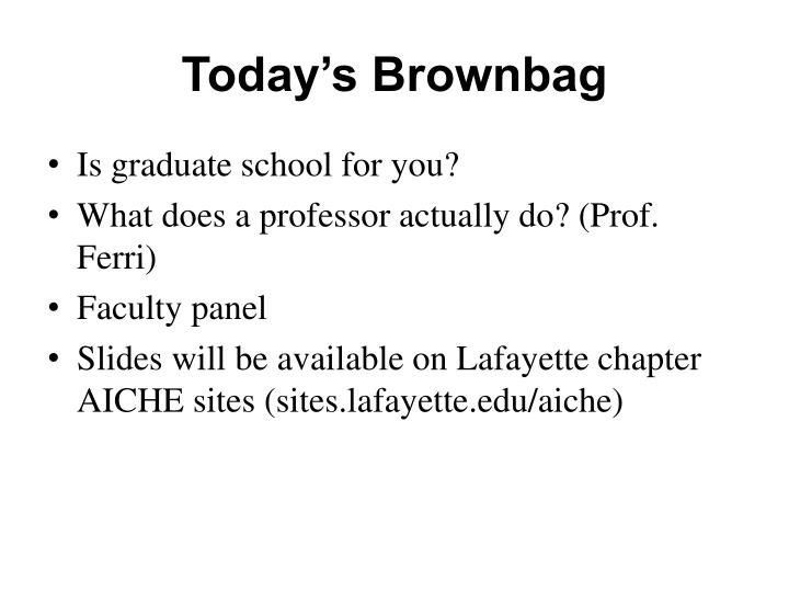 Today s brownbag