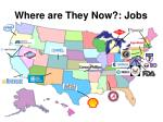 where are they now jobs