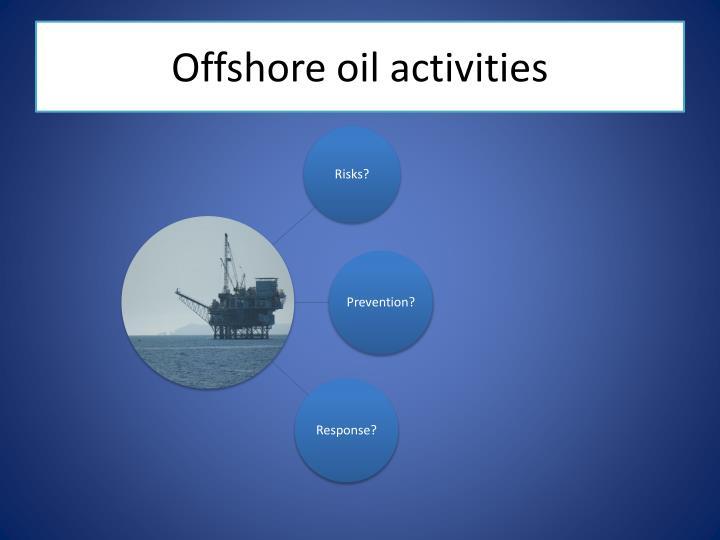 Offshore oil activities