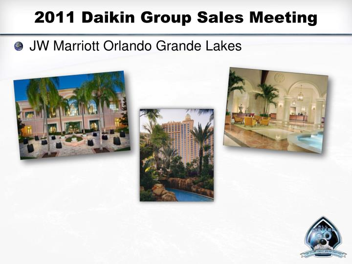 2011 Daikin Group Sales Meeting