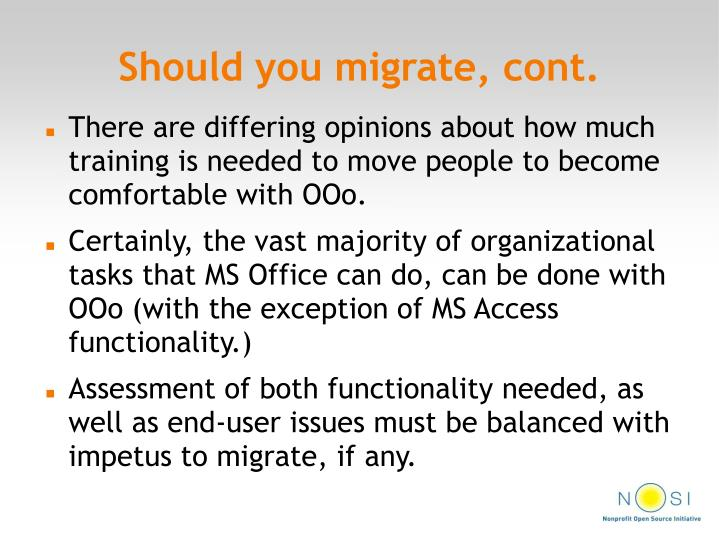 Should you migrate, cont.