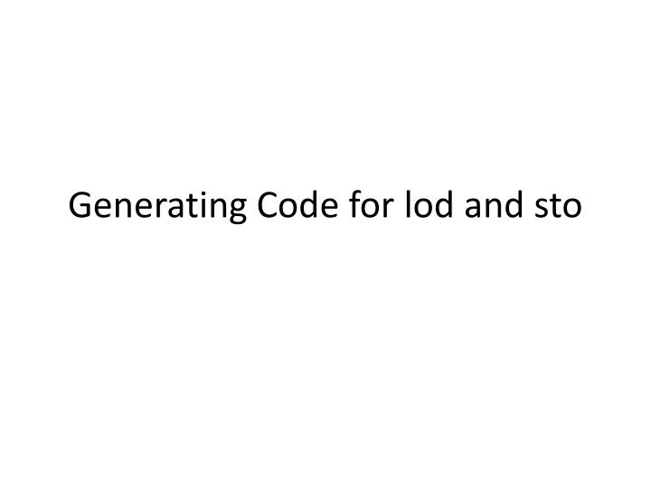 Generating Code for