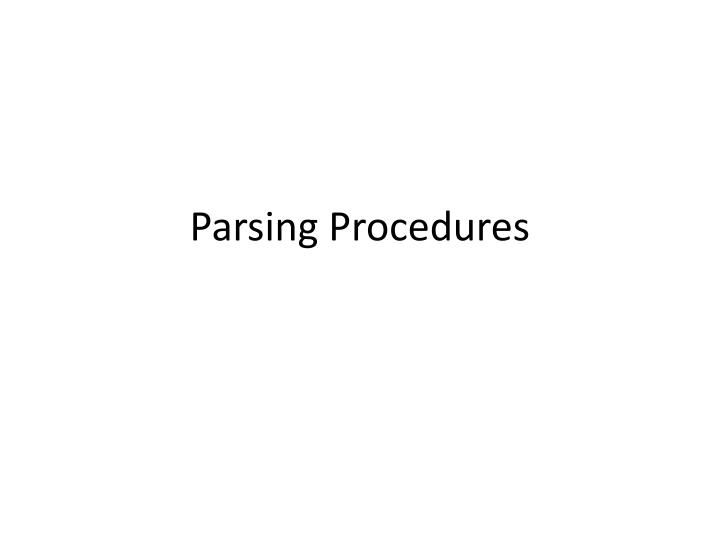 Parsing procedures