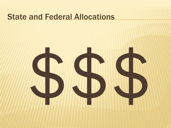 State and Federal Allocations