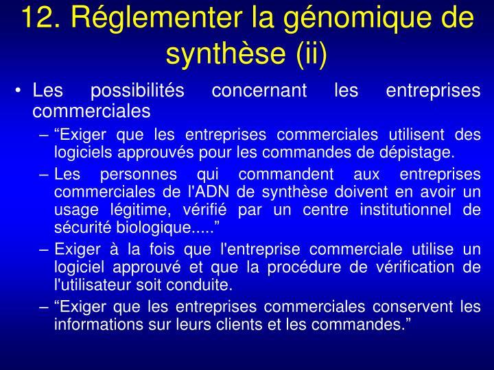 12. Réglementer la génomique de synthèse (ii)
