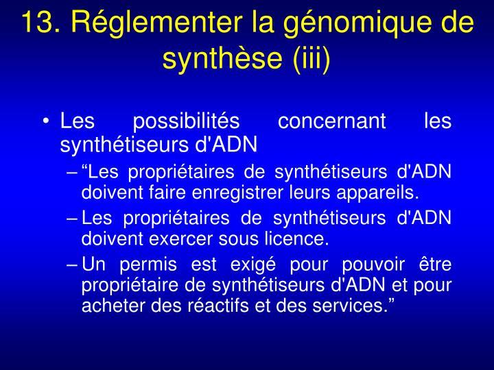 13. Réglementer la génomique de synthèse (iii)