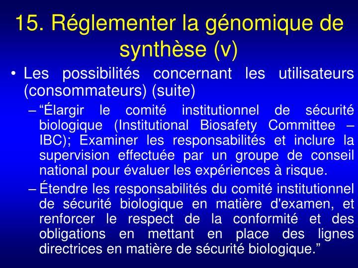 15. Réglementer la génomique de synthèse (v)