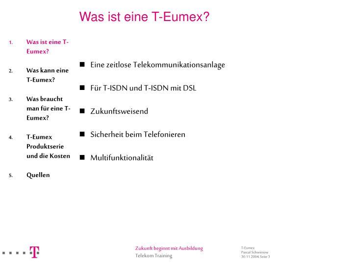 Was ist eine T-Eumex?