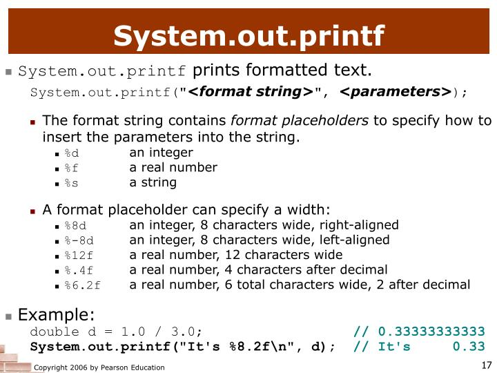 System.out.printf