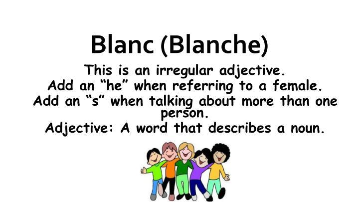 Blanc (Blanche)