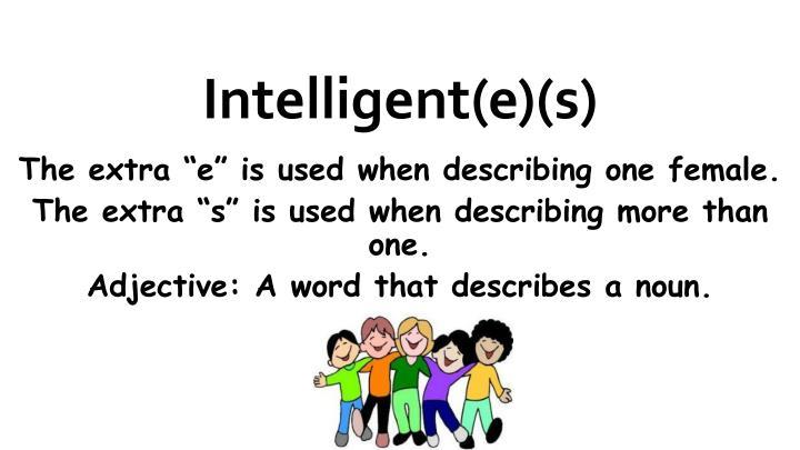 Intelligent(e)(s)