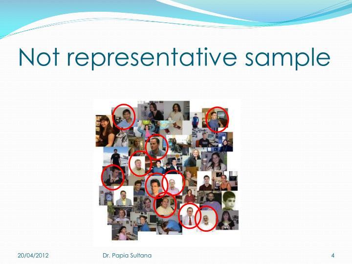 Not representative sample