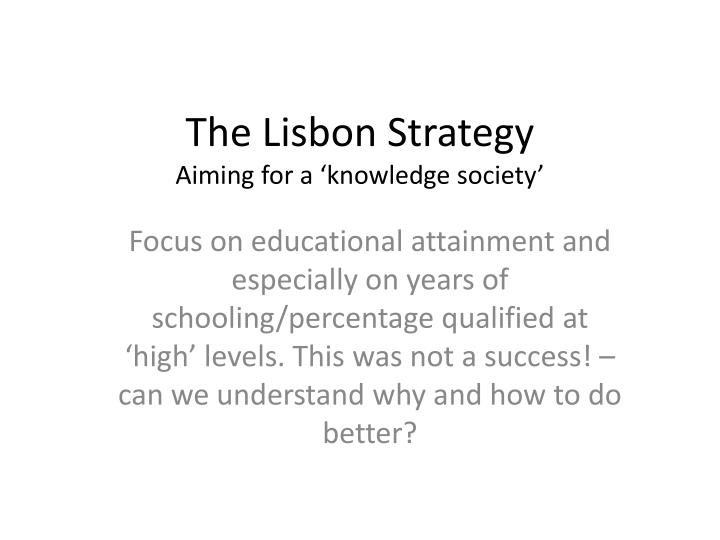 The lisbon strategy aiming for a knowledge society