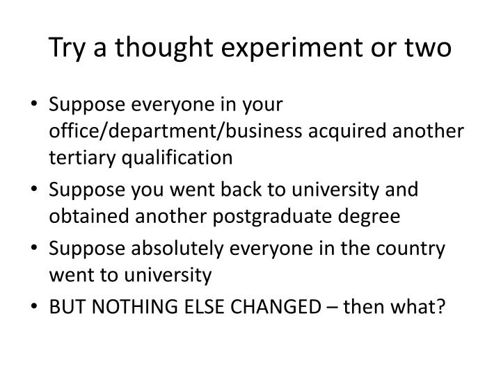 Try a thought experiment or two