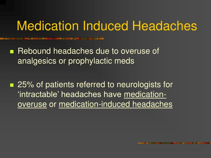 Medication Induced Headaches