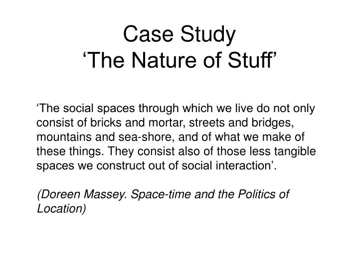 Case study the nature of stuff
