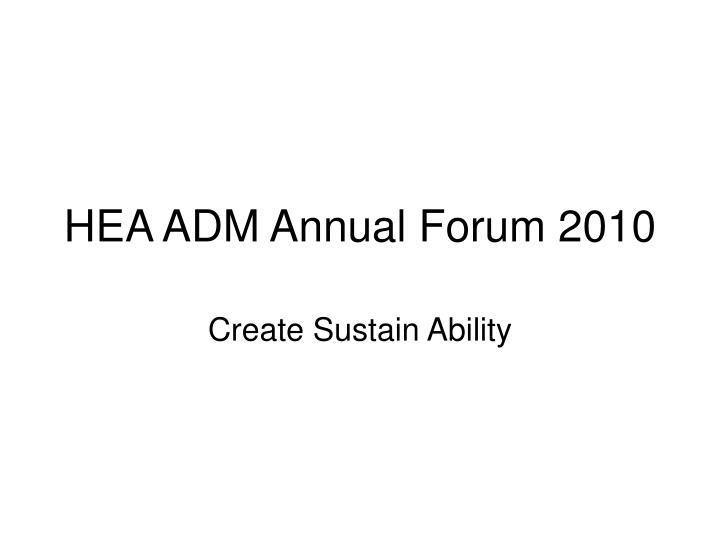 Hea adm annual forum 2010