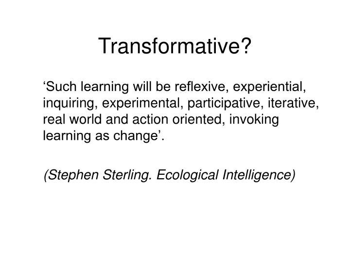 Transformative?